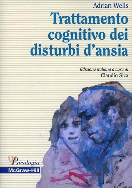 Trattamento cognitivo dei disturbi d'ansia - Adrian Wells - copertina