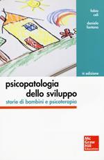 Psicopatologia dello sviluppo. Storie di bambini e psicoterapia
