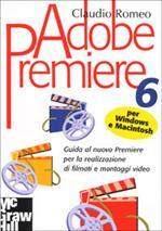Adobe Premiere 6 per Macintosh e Windows
