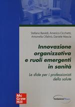 Innovazione organizzativa e ruoli emergenti in sanità. Le sfide per i professionisti della salute