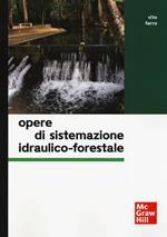 Opere di sistemazione idraulico-forestale