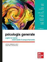 Psicologia generale. Capire la mente osservando il comportamento