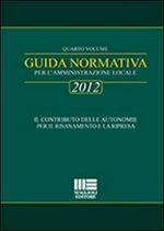 Guida normativa 2012 per l'amministrazione locale. Vol. 4