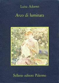 Arco di Luminara - Luisa Adorno - copertina