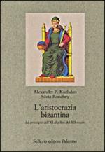L' aristocrazia bizantina dal principio dell'XI alla fine del XII secolo