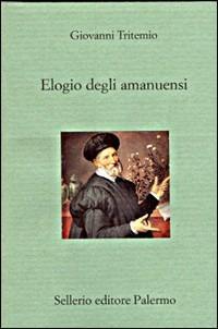 Elogio degli amanuensi - Giovanni Tritemio - copertina