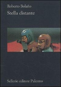 Stella distante - Roberto Bolaño - copertina