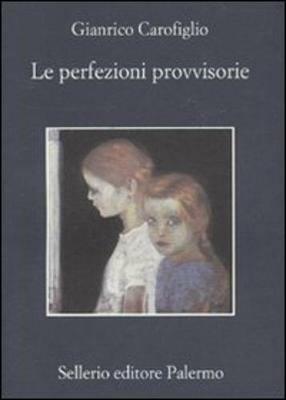 Le perfezioni provvisorie - Gianrico Carofiglio - 3