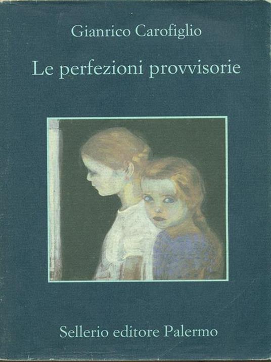 Le perfezioni provvisorie - Gianrico Carofiglio - 2