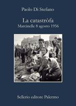 La catastròfa. Marcinelle, 8 agosto 1956