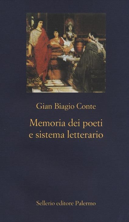 Memoria dei poeti e sistema letterario. Catullo, Virgilio, Ovidio, Lucano - Gian Biagio Conte - copertina