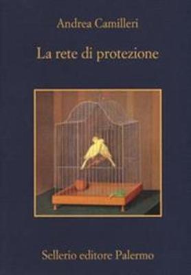 La rete di protezione - Andrea Camilleri - 2