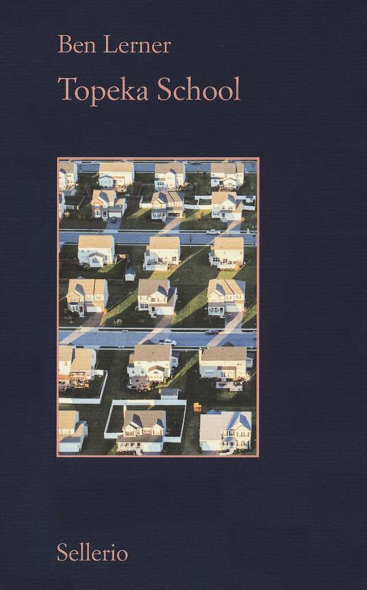 Topeka school. Ediz. italiana - Ben Lerner - copertina