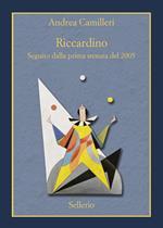 Riccardino. Seguito dalla prima stesura del 2005