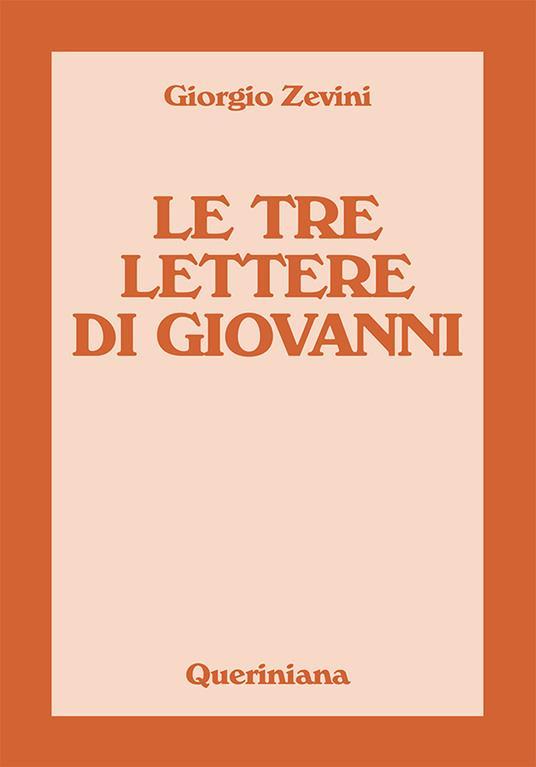 Le tre lettere di Giovanni. Nuova ediz. - Giorgio Zevini - copertina