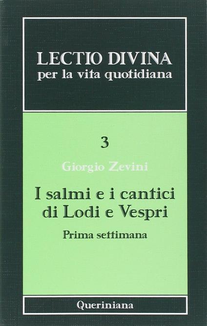 Lectio divina per la vita quotidiana. Vol. 3: I salmi e i cantici di lodi e vespri. Prima settimana. - Giorgio Zevini - copertina