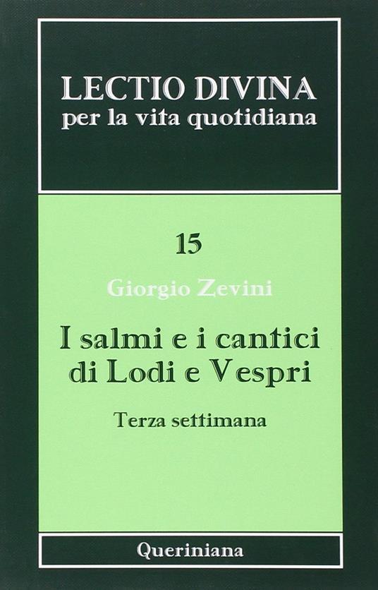 Lectio divina per la vita quotidiana. Vol. 15: I salmi e i cantici di lodi e vespri. Terza settimana. - Giorgio Zevini - copertina