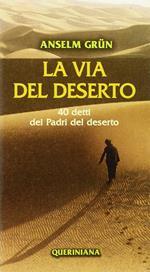 La via del deserto. 40 detti dei Padri del deserto