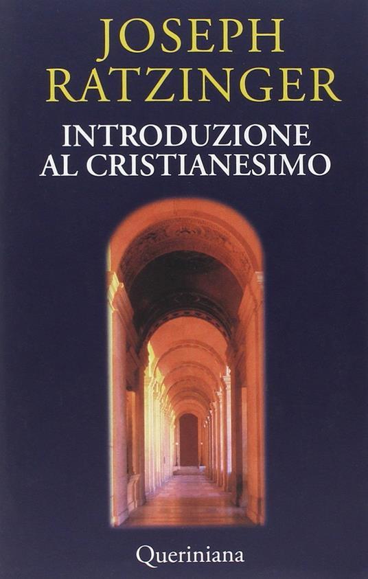 Introduzione al cristianesimo. Lezioni sul simbolo apostolico - Benedetto XVI (Joseph Ratzinger) - copertina