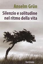Silenzio e solitudine nel ritmo della vita
