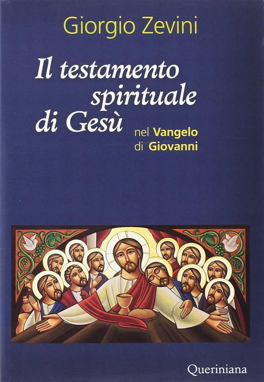 Il testamento spirituale di Gesù nel Vangelo di Giovanni - Giorgio Zevini - copertina