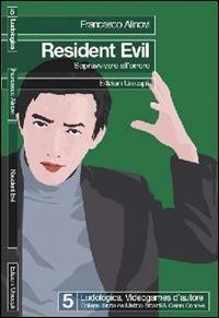 Resident evil. Sopravvivere all'orrore - Francesco Alinovi - copertina