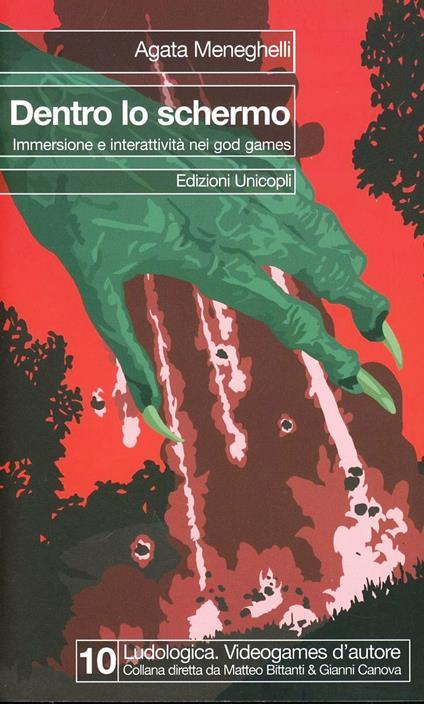 Dentro lo schermo. Immersione e interattività nei god games - Agata Meneghelli - copertina