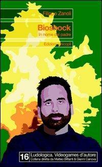 Bioshock. In nome del padre - Filippo Zanoli - copertina