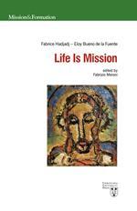 Life is mission. Ediz. multilingue