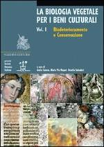 La biologia vegetale per i beni culturali. Ediz. illustrata. Vol. 1: Biodeterioramento e conservazione.