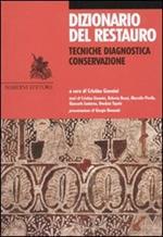 Dizionario del restauro. Tecniche, diagnostica, conservazione