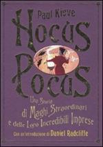 Hocus Pocus. Una storia di maghi straordinari e delle loro incredibili imprese