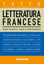 Tutto letteratura francese. Schemi riassuntivi, quadri d'approfondimento