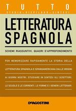 Tutto letteratura spagnola. Schemi riassuntivi, quadri d'approfondimento