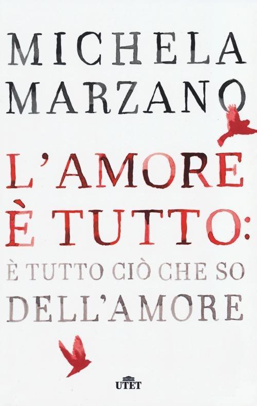 L' amore è tutto: è tutto ciò che so dell'amore - Michela Marzano - 5