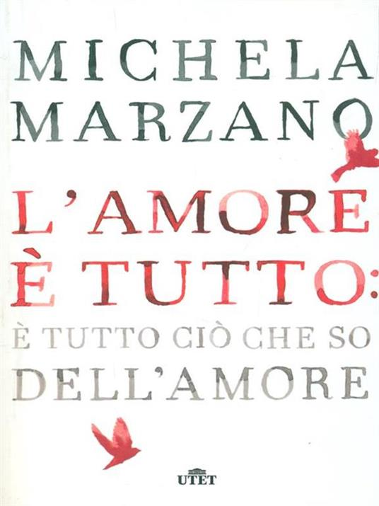L' amore è tutto: è tutto ciò che so dell'amore - Michela Marzano - copertina