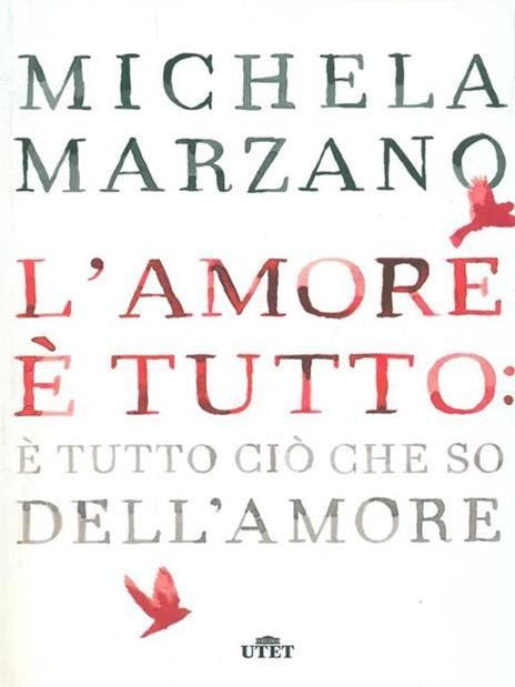 L' amore è tutto: è tutto ciò che so dell'amore - Michela Marzano - 4