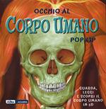 Occhio al corpo umano. Libro pop-up