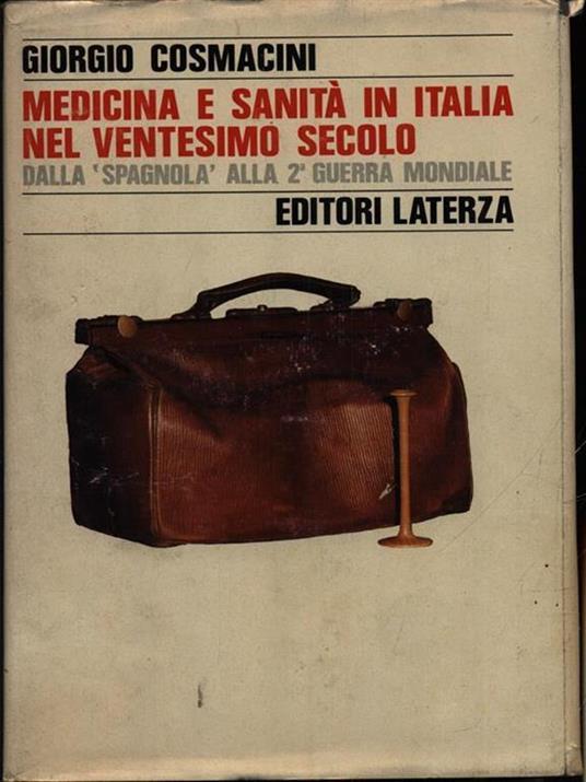 Medicina e sanità in Italia nel ventesimo secolo. Dalla «Spagnola» alla seconda guerra mondiale - Giorgio Cosmacini - copertina