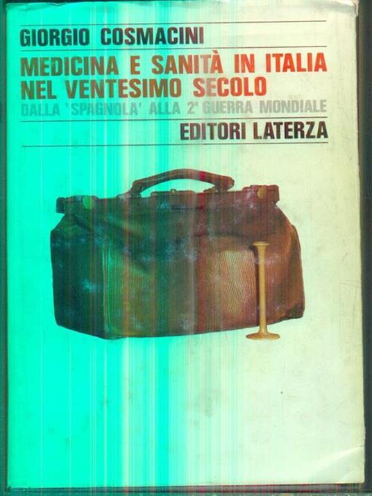 Medicina e sanità in Italia nel ventesimo secolo. Dalla «Spagnola» alla seconda guerra mondiale - Giorgio Cosmacini - 3
