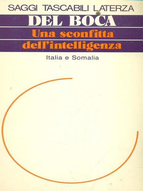 Una sconfitta dell'intelligenza. Italia e Somalia - Angelo Del Boca - copertina