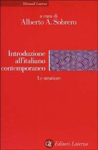 Introduzione all'italiano contemporaneo. Vol. 1: Le strutture. - copertina