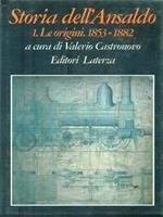 Storia dell'Ansaldo. Vol. 1: Le origini (1853-1882).