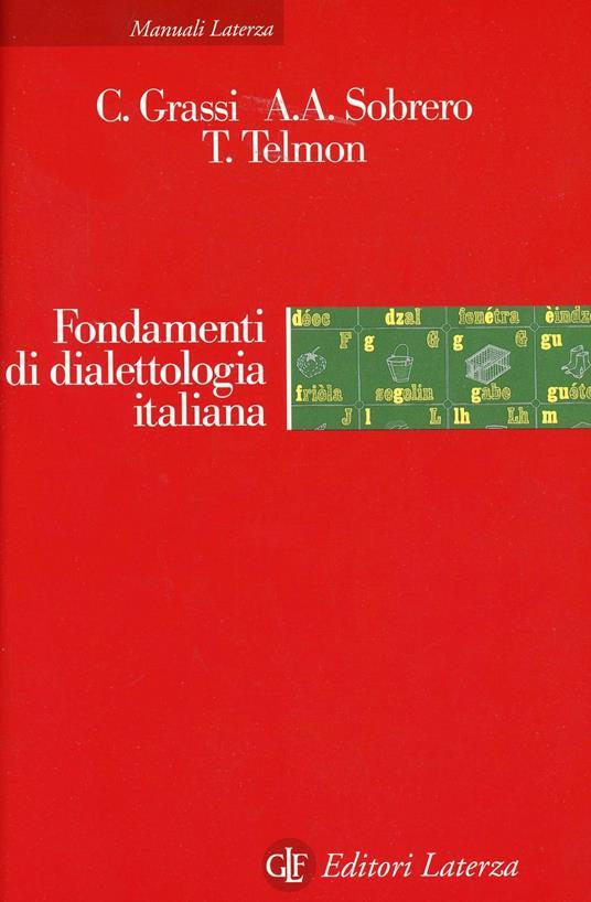 Fondamenti di dialettologia italiana - Corrado Grassi,Alberto Sobrero,Tullio Telmon - copertina