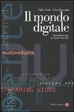 Il mondo digitale. Introduzione ai nuovi media