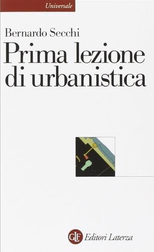 Prima lezione di urbanistica - Bernardo Secchi - copertina