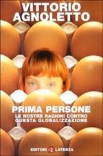 Prima persone. Le nostre ragioni contro questa globalizzazione