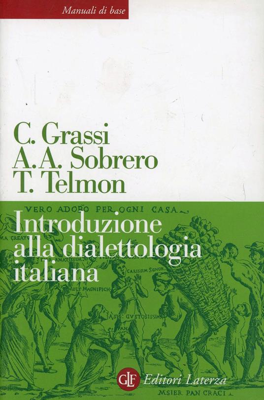 Introduzione alla dialettologia italiana - Corrado Grassi,Alberto A. Sobrero,Tullio Telmon - copertina