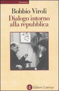 Dialogo intorno alla repubblica - Norberto Bobbio,Maurizio Viroli - copertina