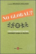 No global? Cosa veramente dicono i movimenti globali di protesta